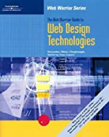 Web Warrior Guide to Web Design Technologies (Web Warrior Series)