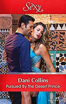 Pursued By The Desert Prince (The Sauveterre Siblings) by [Collins, Dani]