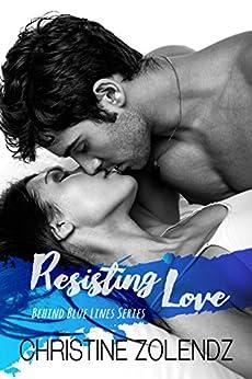 Resisting Love: Behind Blue Lines Series by [Zolendz, Christine]