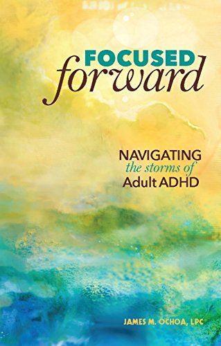 Focused Forward: Navigating the Storms of Adult ADHD (English Edition)