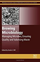 Brewing Microbiology: Managing Microbes, Ensuring Quality and Valorising Waste (Woodhead Publishing Series in Food Science, Technology and Nutrition) by Unknown(2015-08-05)