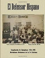 El Defensor Hispano: Compilacion De Ejemplares 1934-1956