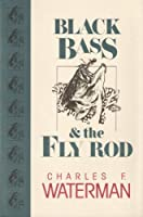 Black Bass and the Fly Rod