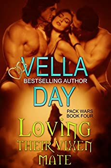 Loving Their Vixen Mate: Paranormal Werewolf Military Operation (Pack Wars Book 4) by [Day, Vella]