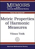 Metric Properties of Harmonic Measures (Memoirs of the American Mathematical Society)