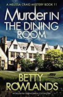 Murder in the Dining Room: An absolutely gripping British cozy mystery (A Melissa Craig Mystery)