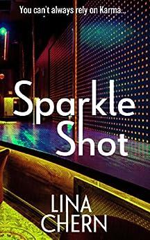 Sparkle Shot by [Chern, Lina]