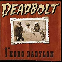 Hobo Babylon by Deadbolt (2001-05-03)