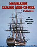 Modeling Sailing Men-Of-War: An Illustrated Step-By-Step Manual