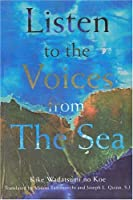 Listen to the Voices from the Sea: Writings of the Fallen Japanese Students