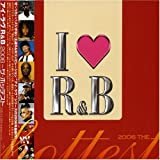 I LOVE R&B2006-THE HOTTESTを試聴する