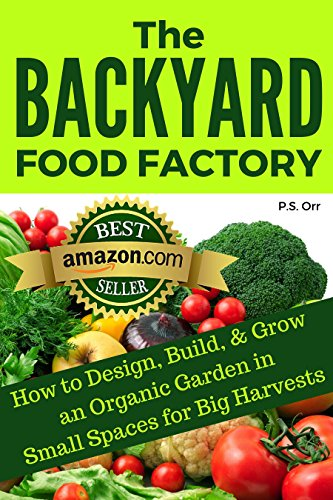 [Orr, P. S.]のThe Backyard Food Factory: How To Design, Build