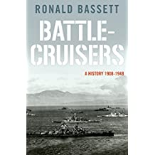 Battle-Cruisers: A History 1908-48