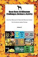 Great Dane 20 Milestone Challenges: Outdoor & Activity Great Dane Milestones for Memorable Moments, Outdoor Fun, Socialization, Agility, Training Volume 3