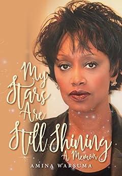 My Stars Are Still Shining: A Memoir by [Warsuma, Amina]