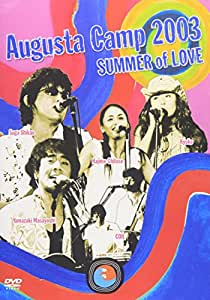 Augusta Camp 2003~SUMMER of LOVE [DVD]