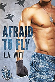 Afraid to Fly (Anchor Point Book 2) by [Witt, L.A.]