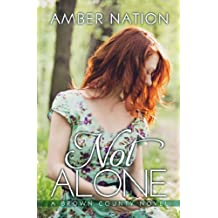 Not Alone (Brown County Book 1)