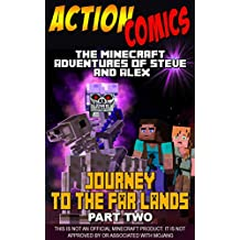 Action Comics: The Minecraft Adventures of Steve and Alex: Journey to the Far Lands – Part Two (Minecraft Steve and Alex Adventures Book 29)