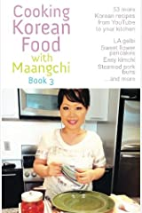 Cooking Korean Food With Maangchi Book 3 Paperback