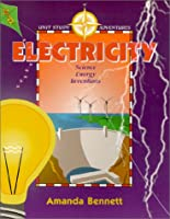 Electricity: Science Energy Inventions (Unit Study Adventures Series)