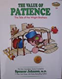 The Value of Patience: The Tale of the Wright Brothers (The New ValueTales Series Volume 10)