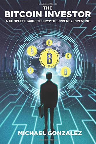 Download The Bitcoin Investor: A Complete Guide to Cryptocurrency Investing 1726124339