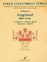 England 1660-1710 (Faber Early Organ: European Organ Music of the 16th & 17th Centuries)