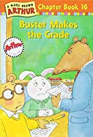 Buster Makes the Grade (Arthur Chapter Books)