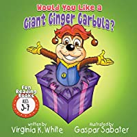 Would You Like A Giant Ginger Garbula? (Fun Reading Books for Ages 3-7)