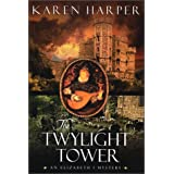 The Twylight Tower: An Elizabeth I Mystery