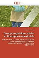 Champ Magnétique Solaire Et l'Ionosphere Equatoriale (Omn.Univ.Europ.)