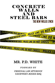 [White, P]のConcrete Walls And Steel Bars The New Willie Lynch (English Edition)