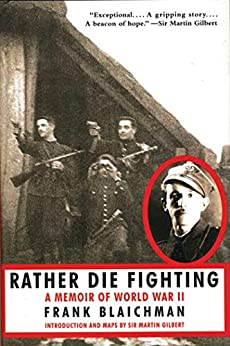 Rather Die Fighting: A Memoir of World War II by [Blaichman, Frank]