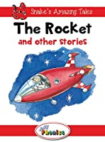 The Rocket and Other Stories: Jolly Phonics Readers: In Precursive Letters (Snake's Amazing Tales)