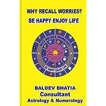 WHY RECALL WORRIES?: BE HAPPY ENJOY LIFE