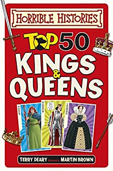 Horrible Histories: Top 50 Kings and Queens by [Deary, Terry]