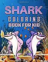 Shark Coloring Book for Kid: Fantastic Shark Coloring Book for Boys, Girls, Toddlers, Preschoolers, Kids 3-8, 6-8 [Shark Book]