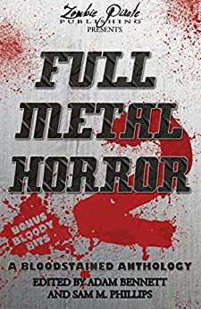 [Bennett, Adam]のFULL METAL HORROR 2: A Bloodstained Anthology (English Edition)