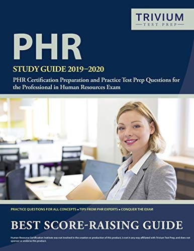 Download PHR Study Guide 2019-2020: PHR  Certification Preparation and Practice Test Prep Questions for the Professional in Human Resources Exam 1635303052