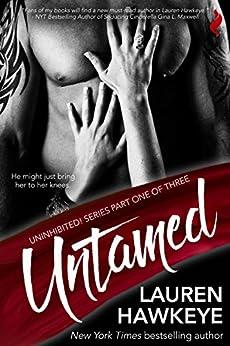 Untamed (Uninhibited!) by [Hawkeye, Lauren]