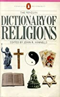 The Penguin Dictionary of Religions (Penguin reference)