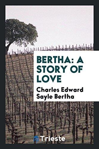 Bertha: A Story of Love