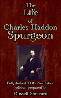 [Conwell, Russell H.]のThe Life of Charles Haddon Spurgeon (English Edition)