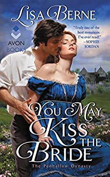 You May Kiss the Bride: The Penhallow Dynasty by [Berne, Lisa]