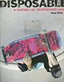Disposable: A History of Skateboard Art 画像