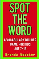 Spot the Word: A Vocabulary Builder Game for Kids Age 7-13