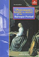 A Performer's Guide to Music of the Baroque Period: Second edition (Performer's Guides (ABRSM))