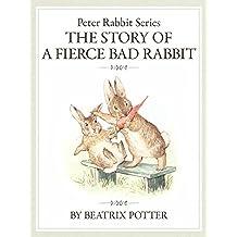 ザピーターラビットシリーズ THE STORY OF A FIERCE BAD RABBIT (English Edition)