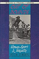 Out of Bounds: Women, Sport and Sexuality (Women's Press Issues)